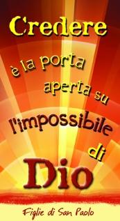Credere porta aperta sull'impossibile