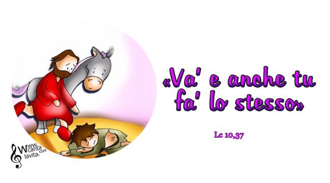Questione d'amore – Buona domenica! –  XV Tempo Ordinario  – anno C