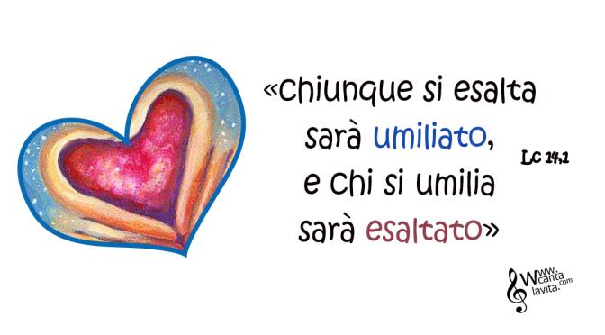 Fare spazio all'umiltà – Buona domenica! –  XXII Tempo Ordinario  – anno C