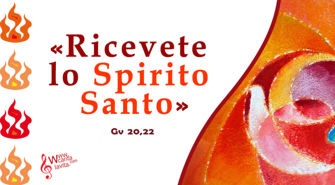 Ricevete lo Spirito – BUONA DOMENICA! Solennità di Pentecoste – ANNO A