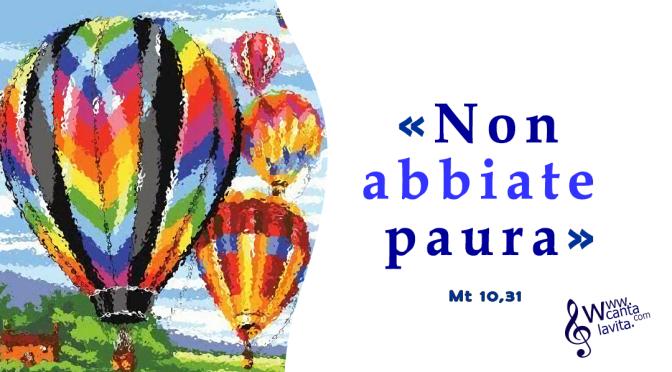 Non temere! – BUONA DOMENICA! XII Tempo Ordinario – ANNO A