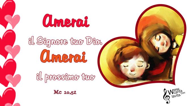 Amerai! – BUONA DOMENICA! XXXI DOMENICA DEL TEMPO ORDINARIO  – ANNO B